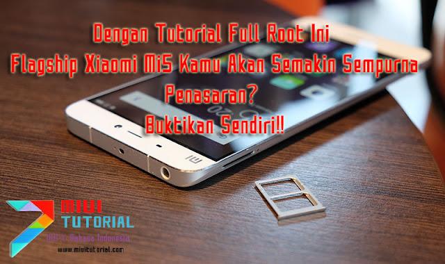 Dengan Tutorial Full Root Ini Flagship Xiaomi Mi5 Kamu Akan Semakin Sempurna: Penasaran? Buktikan Sendiri