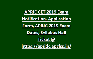 APRJC CET 2019 Exam Notification, Application Form, APRJC 2019 Exam Dates, Syllabus Hall Ticket @ https://aprjdc.apcfss.in/