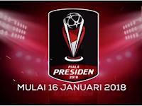 Inilah Jadwal Lengkap Piala Presiden 2018