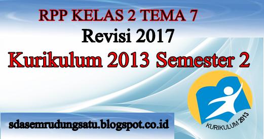 Rpp Kelas 2 Tema 7 Semester 2 Kk 13 Revisi 2017 Sd Negeri 1 Asemrudung