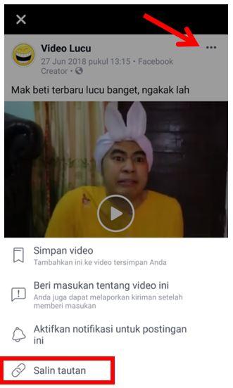 Buka video yang ingin didownload dari facebook Klik tanda titik tiga pada ujung kanan atas video (lihat gambar dibawah) Kemudian Pilih Salin Tautan / Copy Link