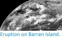 http://sciencythoughts.blogspot.co.uk/2015/06/eruption-on-barren-island.html