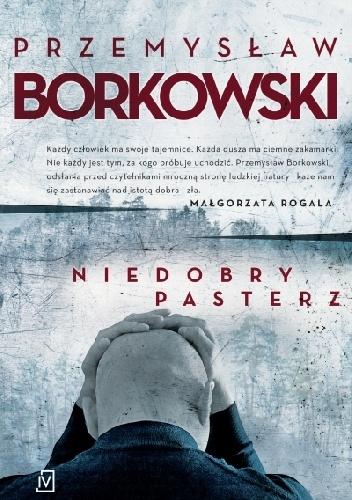 """""""Niedobry pasterz"""" Przemysław Borkowski"""