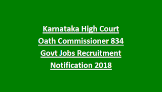 Karnataka High Court Oath Commissioner 834 Govt Jobs Recruitment Notification 2018