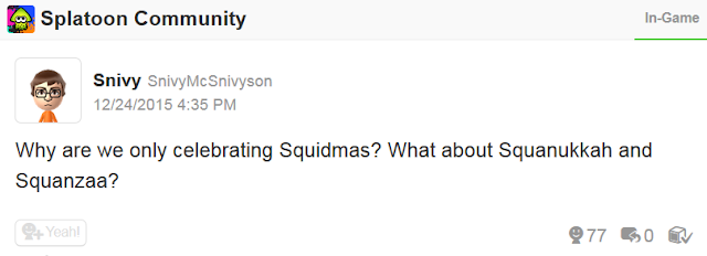 Miiverse Splatoon in-game post Squidmas Squanukkah Squanzaa SnivyMcSnivyson