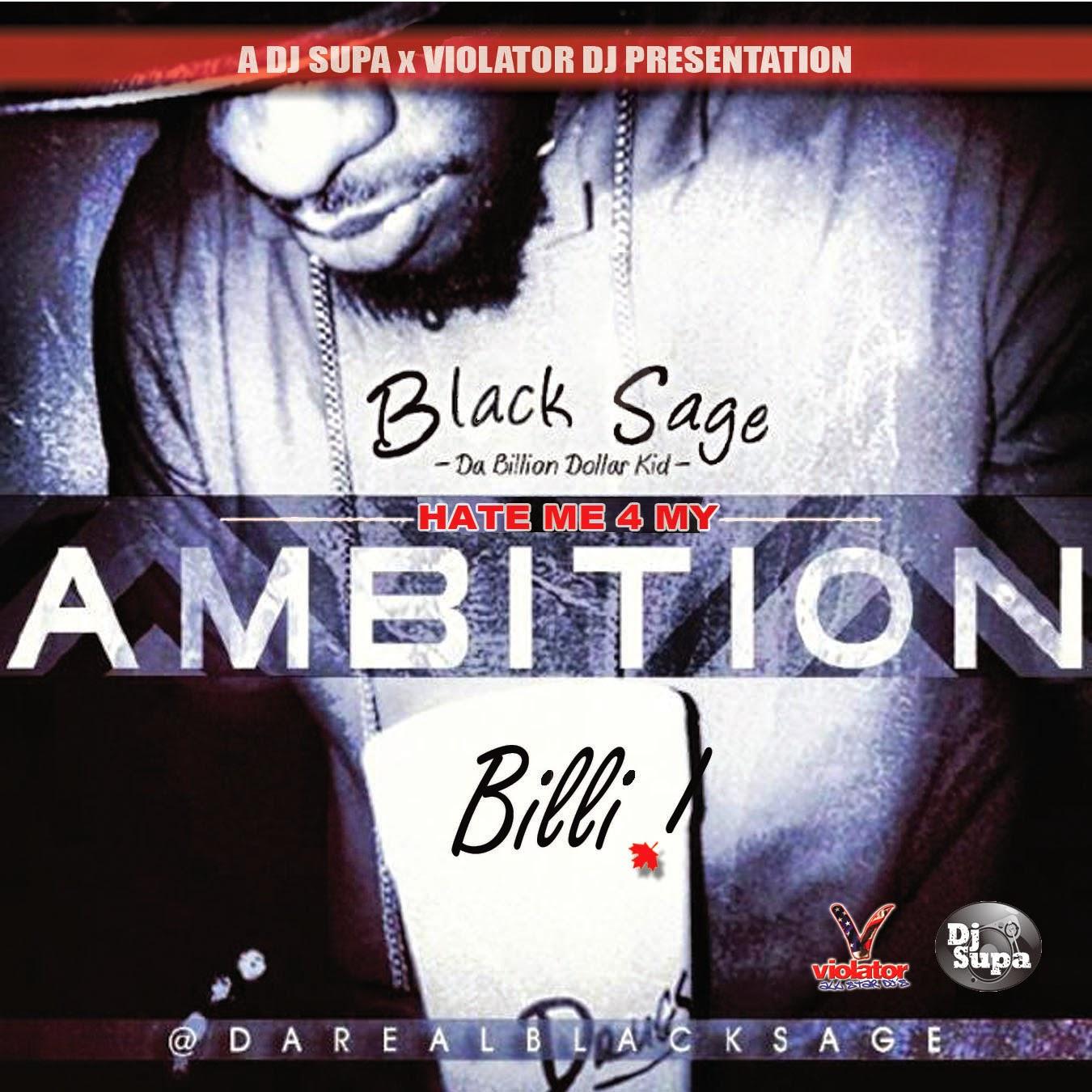 http://www.datpiff.com/Billi-DKid-aka-Black-Sage-Hate-Me-4-My-Ambition-hm4ma-By-Billi-Dkid-Aka-Bl-mixtape.607488.html
