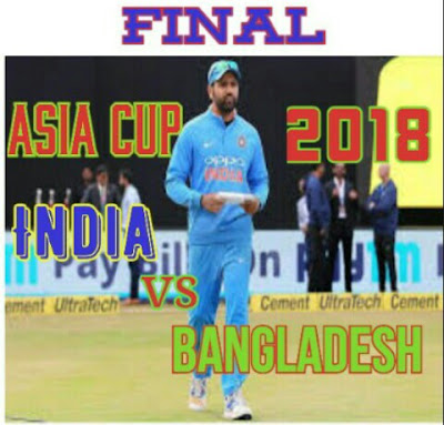 IND vs BAN final Asia Cup 2018