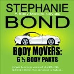 Stephanie Bond's Body Movers Series Book 6.5, 6 1/2 Body Parts