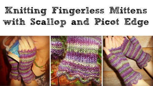 Online Fingerless Mittens Knitting Tutorial