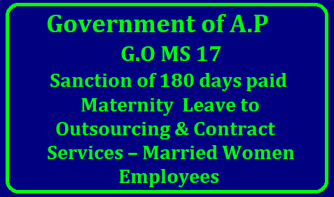 G.O 17 Sanction of 180 days paid Maternity Leave to Outsourcing and Contract Services – Married Women Employees Public Services – Outsourcing and Contract Services – Married Women Employees – Sanction of one hundred and eighty (180) days paid Maternity Leave – Orders – Issued./2019/01/ap-go-17-sanction-of-180-days-paid-maternity-leave-to-outsourcing-contract-married-women-employees.html