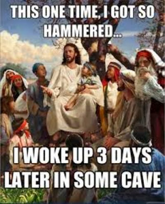 Funny Jesus Christ teaching disciples meme - This one time I got so hammered... I woke up 3 days later in some cave