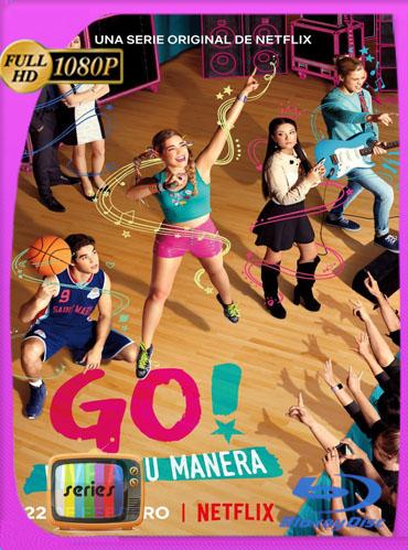 Go! Vive a tu manera (2019) Temporada 1-2HD [1080p] Latino Dual [GoogleDrive] TeslavoHD
