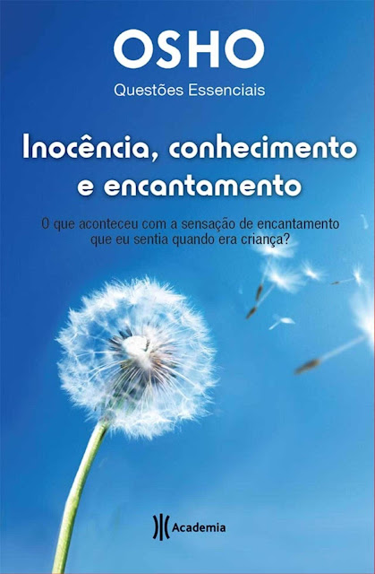 Inocência, conhecimento e encantamento - Osho