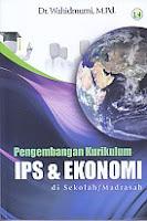 Pengembangan Kurikulum IPS & Ekonomi di Sekolah/ Madrasah