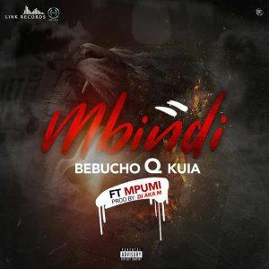 Bebucho Q Kuia Feat. Mpumi - Mbindi
