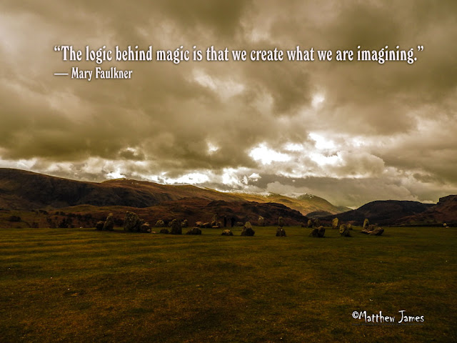'The logic behind magic is that we create what we are imagining' - Mary Faulkner