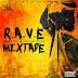 DOWNLOAD [Mixtape] DJ A-Tech – R.A.V.E (Rated Above Various Edges)