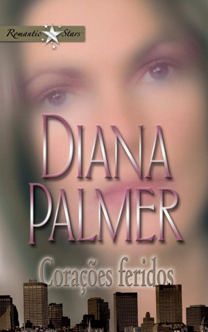 Corações feridos - Diana Palmer