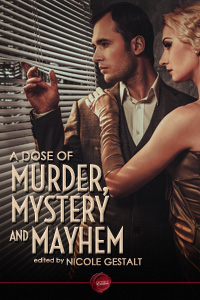 A Dose of Murder, Mystery and Mayhem