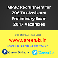 MPSC Recruitment for 296 Tax Assistant Preliminary Exam 2017 Vacancies