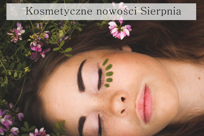 Kosmetyczne Nowości Sierpnia