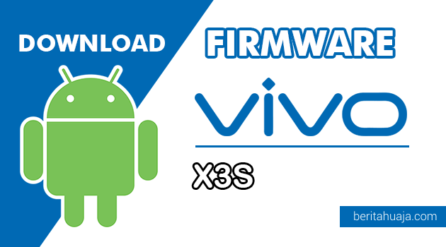 Download Firmware / Stock ROM Vivo X3S (PD1227BW) All Version