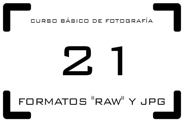 """Curso Foto - 21 - Formatos """"Raw"""" y JPG"""