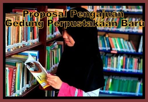 Contoh Proposal Pengajuan Gedung Perpustakaan Baru