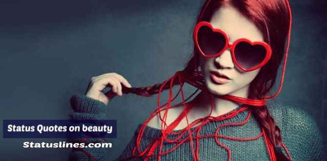 50 Best Status On Beauty For Whatsapp Facebook Status Lines