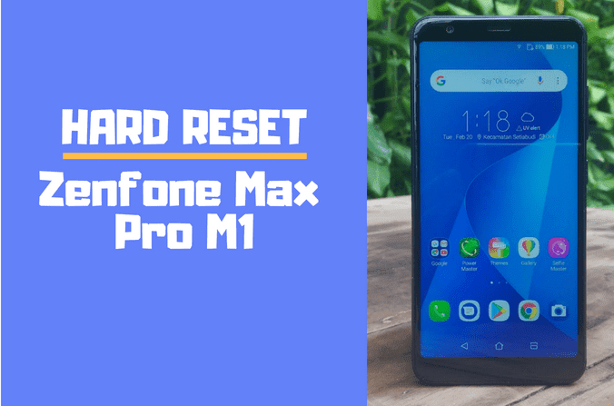 Cara Reset Hp Asus Zenfone Max Pro M1