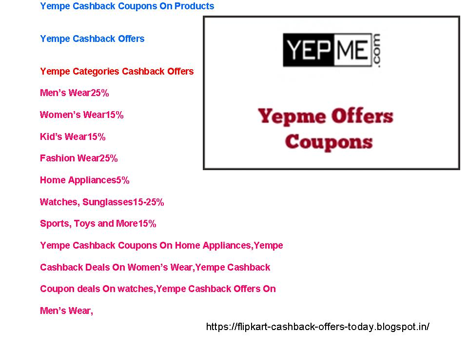 Yempe Cashback Coupons On Home Appliances,Yempe   Cashback Deals On Women's Wear,Yempe Cashback   Coupon deals On watches,Yempe Cashback Offers On   Men's Wear,