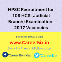 HPSC Recruitment for 109 HCS (Judicial Branch) Examination-2017 Vacancies