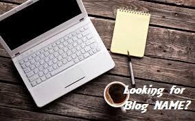 Blog Name, Creative Blog Title, Blogging