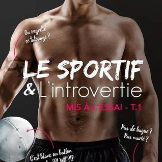 Mis à l'essai, tome 1 : Le Sportif & l'Introvertie de L. H. Cosway et Penny Reid