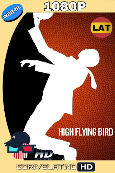 High Flying Bird (2019) WEB-DL 1080p Latino-Ingles mkv