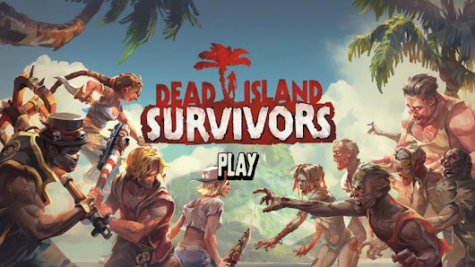 Dead Island: Survivors v1.0 - APK - Download