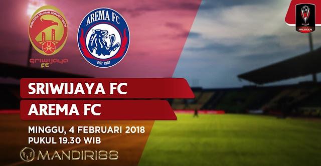 Prediksi Sriwijaya FC Vs Arema FC , Minggu 04 February 2018 Pukul 19.30 WIB @ INDOSIAR