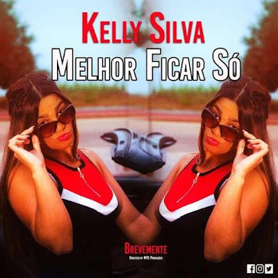 Kelly Silva - Melhor Ficar Só (2018) [Download]