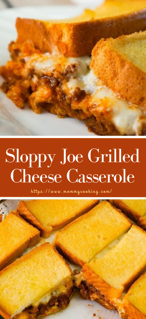 Sloppy Joe Grilled Cheese Casserole #dinner #recipe