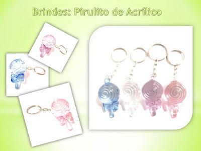 Brindes Baratos, Pirulitos de Acrílico!