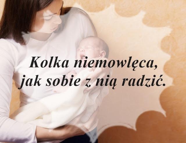 Kolka niemowlęca - jak sobie z nią radzić.