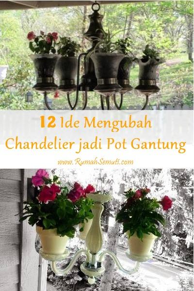 12 Ide Mengubah Chandelier jadi Pot Gantung