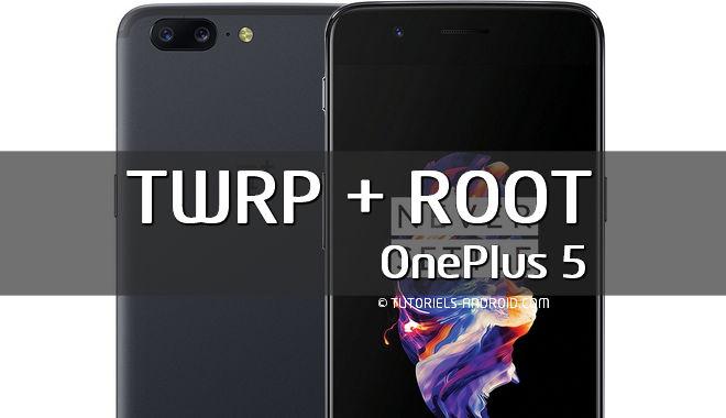 ROOT et TWRP - OnePlus 5