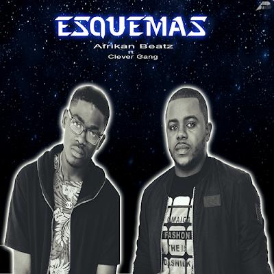 Afrikan Beatz - Esquemas (feat. Clever Gang) 2018