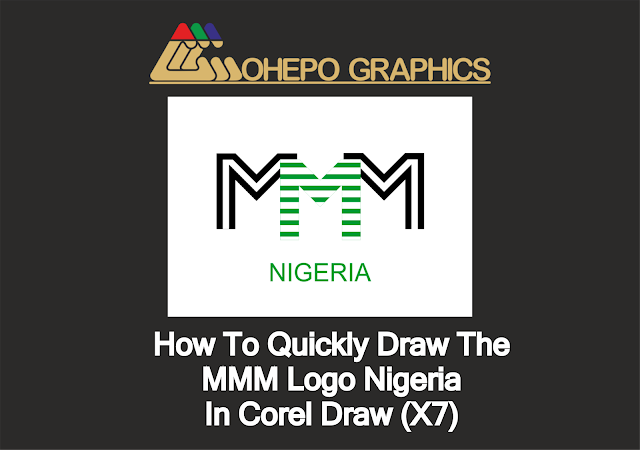 How To Quickly Draw The MMM Logo Nigeria In Corel Draw X7
