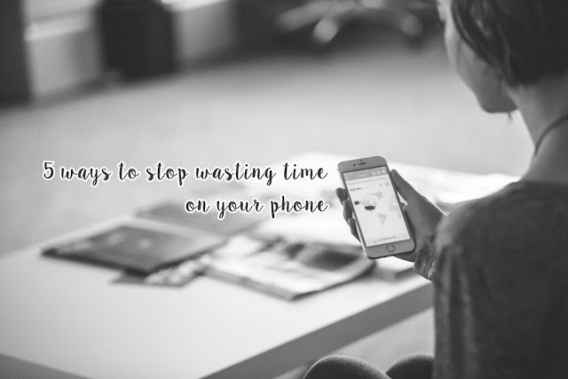 5 ways to stop wasting time on your phone