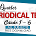 4th PERIODICAL TESTS (Ready Made) Download now!
