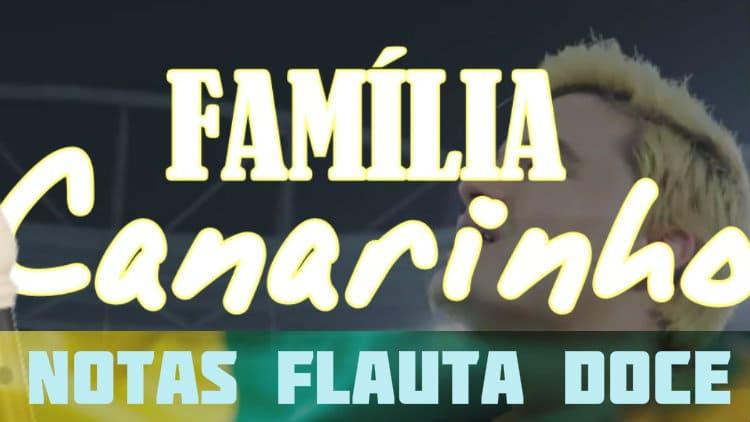 Família Canarinho - Felipe Neto - Cifra melódica