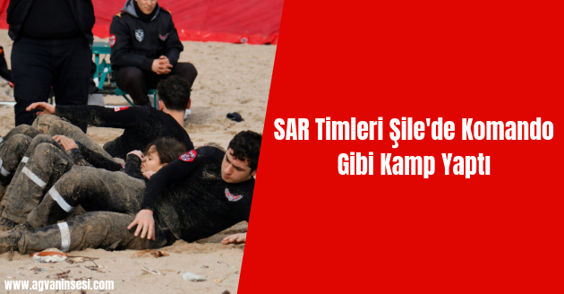 SAR Timleri Şile'de Komando Gibi Kamp Yaptı