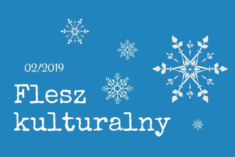Flesz Kulturalny 02/2019